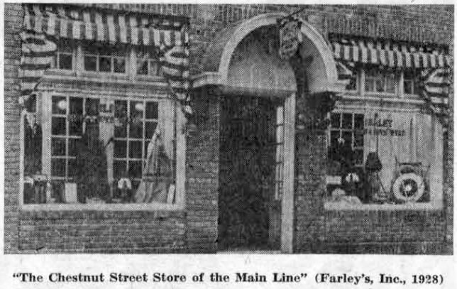"The above picture was taken from ""Main Line Beautiful,"" a real estate magazine published in 1928. Farleys, a dealer in athletic goods, as well as in men's and boys' wear, was the predecessor of the present Wayne Men's Shop."