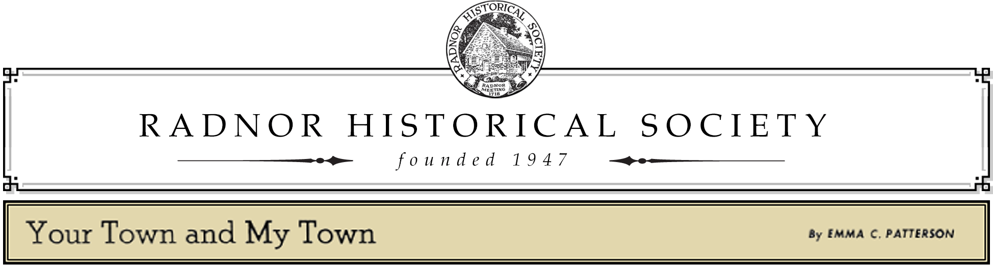 Radnor Historical Society | Your Town and My Town